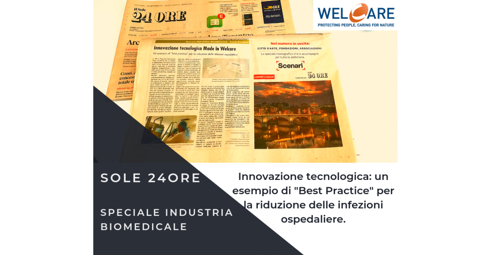 SOLE 24ORE SPECIALE INDUSTRIA BIOMEDICALE: INNOVAZIONE TECNOLOGICA MADE IN WELCARE
